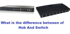 Hub and Switch | What is the Difference Between | Hub vs Switch Compare