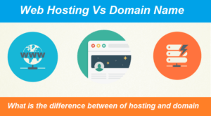Read more about the article Web Hosting Vs Domain | What is the difference and Definition | Explained