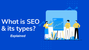 Search Engine Optimization (SEO) | What is SEO and It's Types | Explain