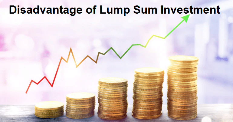 Read more about the article Disadvantage of Lump Sum Investment – Right Time to Investment