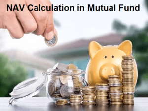 NAV Calculation in Mutual Fund – How to Calculate NAV in Mutual Fund
