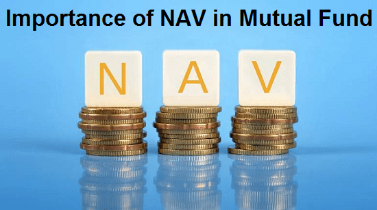 What are NAV in Mutual Funds – Importance of NAV in Mutual Fund