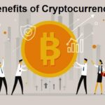 Benefits of Cryptocurrency – What are the advantage of Digital Currency