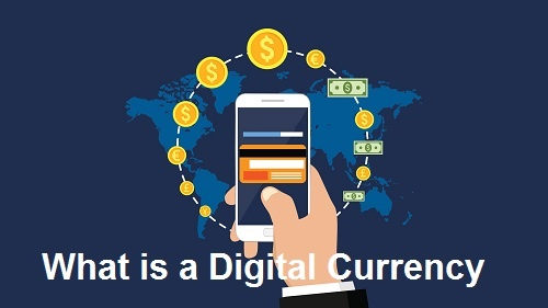 What is a Digital Currency – Learn Everything About Crypto Currencies