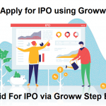 How to Apply for IPO using Groww – Place a Bid For IPO via Groww 2021
