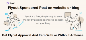 Flyout Best Website For Getting Sponsored post on Website or Blog 2021