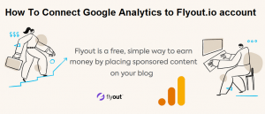 Connect Google Analytics to Flyout.io Account – Flyout Sponsored Content