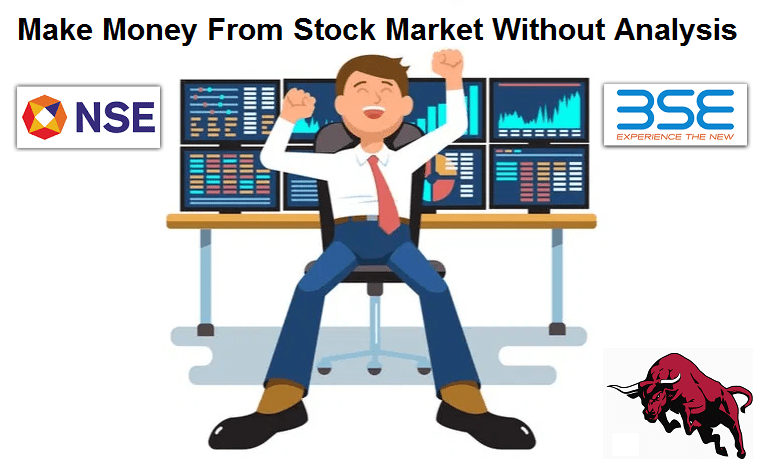 5 Ways to Make Money From Stock Market With or Without Analysis 2021