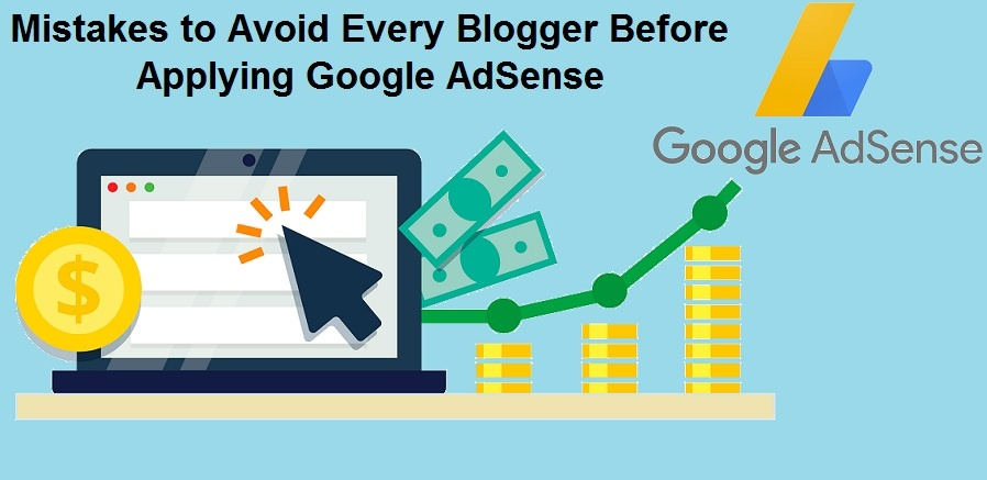 Mistakes to Avoid every Blogger before Applying Google AdSense in 2021