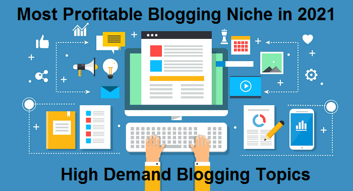 Most Profitable Blogging Niche in 2021 – High Demand Blog Topics in Hindi