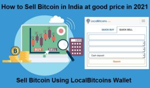 How to Sell Bitcoin in India at Good Price – Bitcoins Buying & Selling 2021