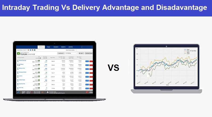 Read more about the article Intraday Trading Vs Delivery – Which is more Profitable Difference Defined